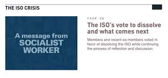 Notes on the Dissolution of the ISO | Louis Proyect: The ...
