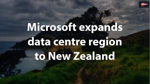 Microsoft expands data centre region to New Zealand | ZDNet